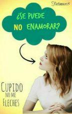 ¿Se puede no enamorar? by FatimaCr8