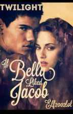 Twilight if Bella liked Jacob by elf2002lol