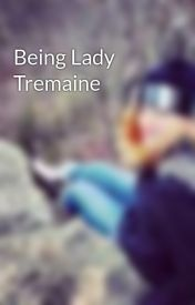 Being Lady Tremaine by Marierie96