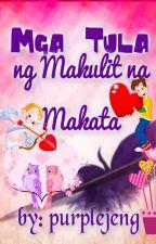 MGA TULA NG MAKULIT NA MAKATA by purplejeng