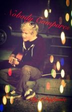 Nobody Compares (Niall Horan Fanfic) by 1Disforme