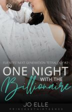 FNGT (Book 2) One Night With The Billionaire (#Wattys2016) by PrincessThirteen00