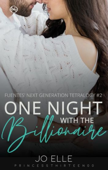 FNGT (Book 2) One Night With The Billionaire (#Wattys2017) [COMPLETED]