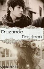 Cruzando Destinos [FanFic/MyungSoo] by MisakiiMeii