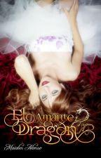 El Amante Dragón [PUBLICADA] by MaialenAlonso1