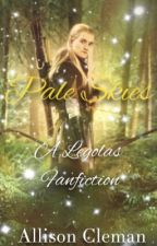 Pale Skies {Legolas Fanfic} by ModernJoMarch