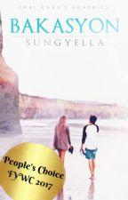 BAKASYON (COMPLETED) by SungYella