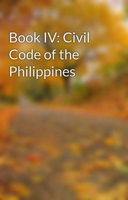Book IV: Civil Code of the Philippines