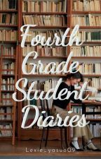 The Fourth Grade Student's Diaries by lexie_yasuo09
