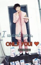 I want you, only you! ♥ [FIN] by stylistnoona