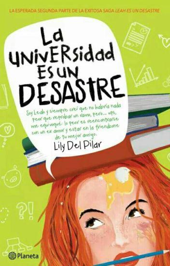 [En librerías] La universidad es un desastre (Leah es un desastre #2)