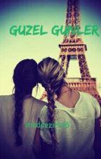 GÜZEL GÜNLER by medcezir945
