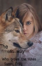 The she-wolf who broke the rules. by Sammy_Emily