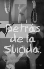 Detrás de la suicida. 《Completa》 by 1D_Sheeran