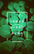 Those Green Eyes (BoyxBoy) by YaoiLuvr4Lyf