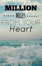 Million Miles from Your Heart by kritz779