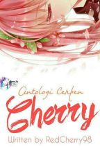 Antologi Cerpen Cherry by RedCherry98