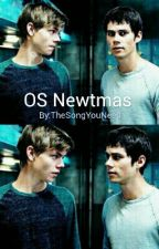 OS Newtmas by TheSongYouNeed