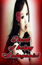 Tired of Being the Antagonist (Sadist Lover Fan Fic) by vEenah