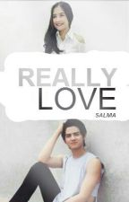 REALLY LOVE by salmastories_