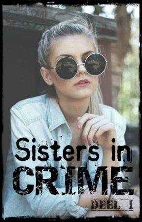 Sisters in crime by MissTop40