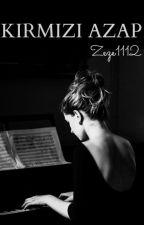 KIRMIZI AZAP | ARA VERİLDİ | by zeze1112