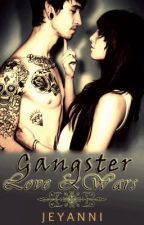 Gangster Love and Wars by Unidentifiedangel23