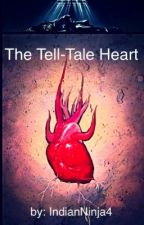 The Tell-Tale Heart: A rewrite by IndianNinja4