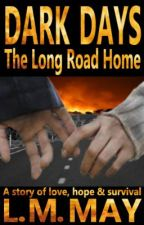 Dark Days: The Long Road Home ✪  free preview by Ellem_A