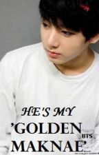 He's My Golden Maknae by Michkie_08