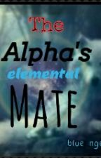 The Alpha's Elemental Mate by blue_ngel