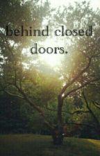 Behind closed doors. by Harryscupcakeokay