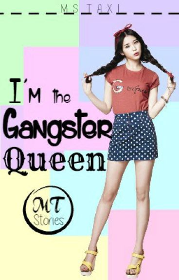 ♕ I'm the Gangster Queen ♕