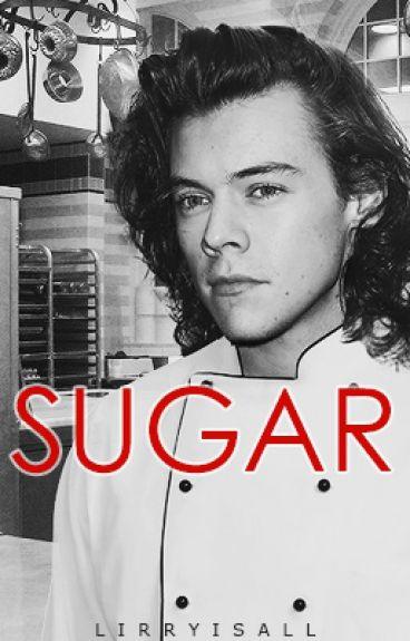 Sugar // H.S A.U ✔️ #Wattys2016