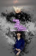 Turn up the bright lights || ChanBaek by good_luck_to_you