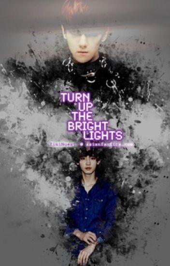 Turn up the bright lights || ChanBaek