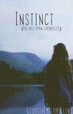 Instinct {The Half Moon Chronicles} by GeorgiaEmilyHollins