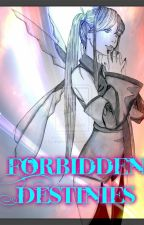 Forbidden Destinies by MikiStewart121