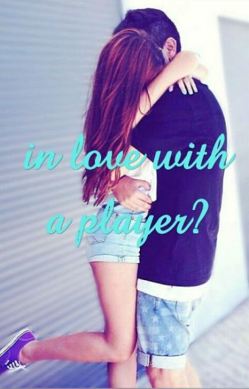 In love with a player?