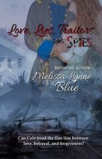 Love, Lies, Traitors & Spies by MelissaMayer-Blue