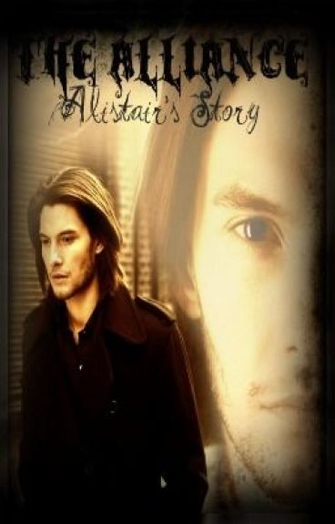 The Alliance: Alistair's Story (On Hold) by Leigh19