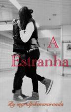 """A Estranha- livro 1"" by ingridpikenamiranda"