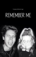 Remember me | l.h ff by fivesecsofhemmings