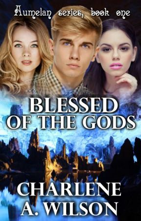 Aumelan ~ Blessed of the Gods by CharleneAWilson