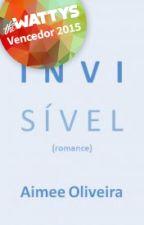 Invisível (PRÉVIA) by aimeeoliveira