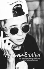 My - Lover - Brother ~ f.s by MyWickedNovels