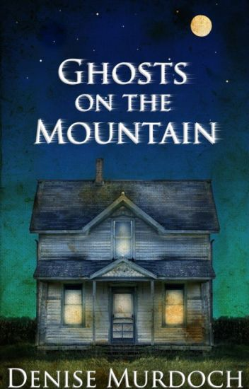Ghosts on the Mountain   - Sequel to The Crying Garden
