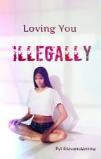 Loving You Illegally (Urban Completed) by GiovannaWriting
