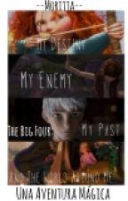 The Big Four: Una Aventura Mágica by Paocrazylove10