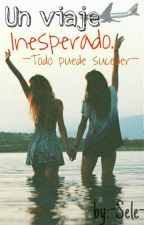 Un Viaje Inesperado. by -Sele-